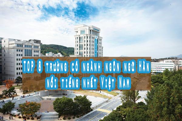 TOP 8 trường có ngành ngôn ngữ Hàn nổi tiếng nhất Việt Nam