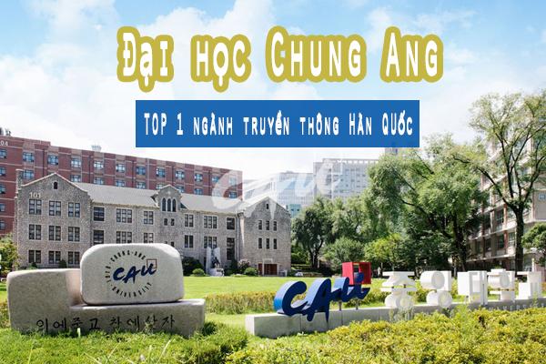 TẤT TẦN TẬT về Đại học Chung Ang – ngôi trường nổi tiếng bậc nhất xứ kim chi