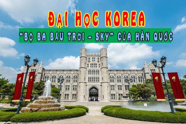 """Khám phá Đại học Korea – """"Bộ ba bầu trời – SKY"""" của Hàn Quốc"""