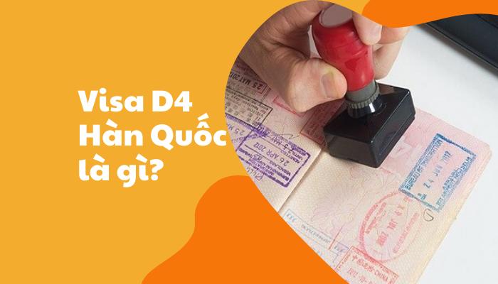 Tìm hiểu về visa du học Hàn Quốc D4