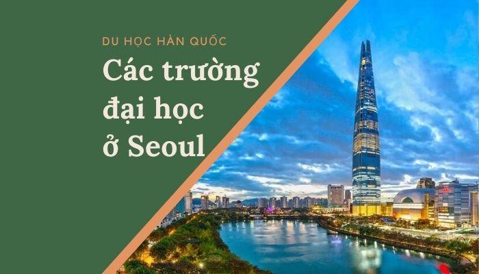 Danh sách các trường Đại học ở Seoul Hàn Quốc và học phí