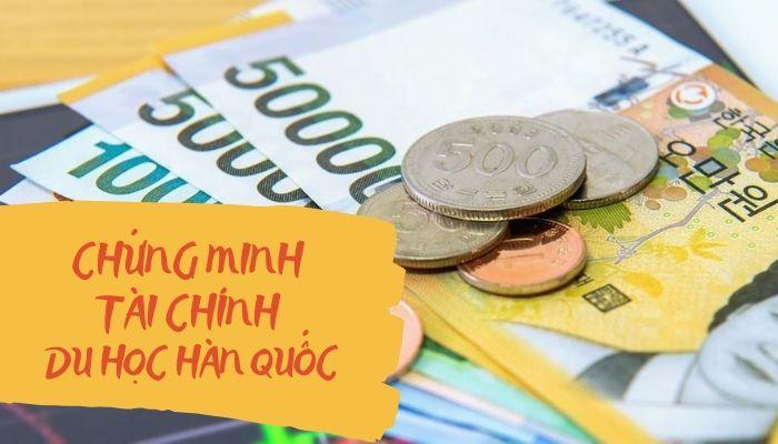 Hướng dẫn chi tiết thủ tục chứng minh tài chính du học Hàn Quốc