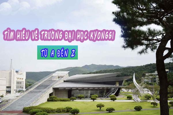 Tìm hiểu về trường đại học Kyonggi Hàn Quốc từ A đến Z