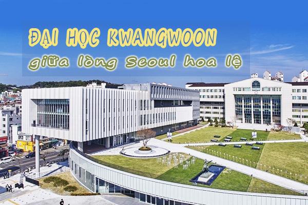 Đại học Kwangwoon và những điều chưa biết về ngôi trường kỹ thuật hàng đầu Seoul, Hàn Quốc